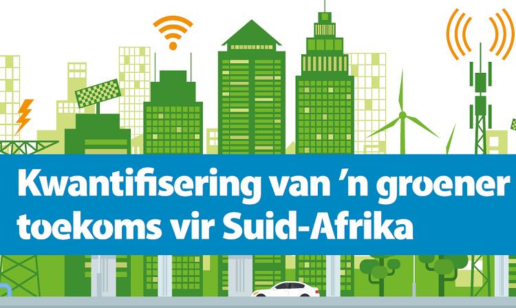 Kwantifisering van 'n groener toekoms vir Suid-Afrika